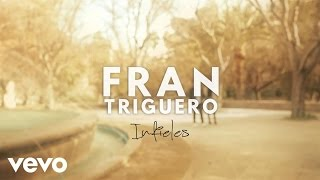 Fran Triguero - Infieles