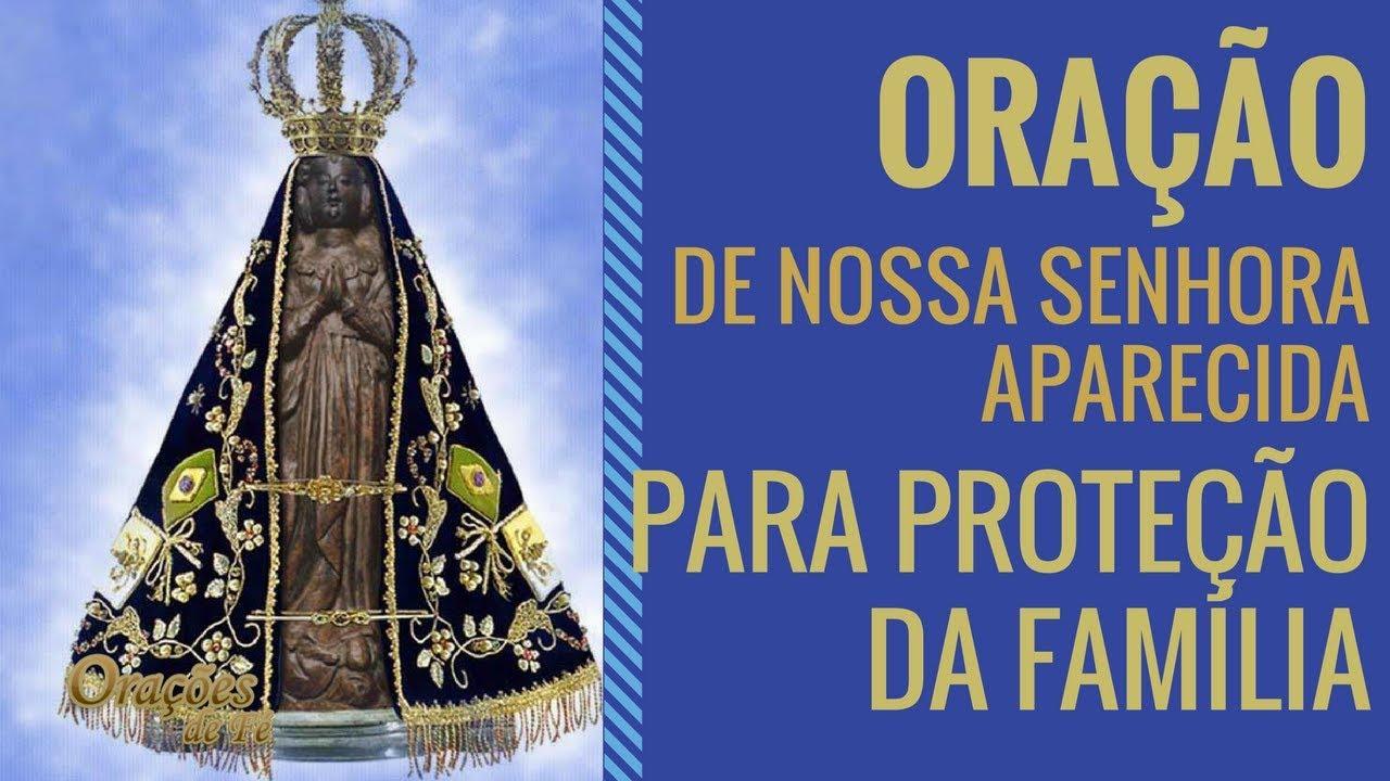 Nossa Senhora Aparecida Mãe Da Família Brasileira: Oração De Nossa Senhora Aparecida Para Proteção Da Família