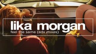 Скачать Lika Morgan Feel The Same EDX Dubai Skyline Remix HD