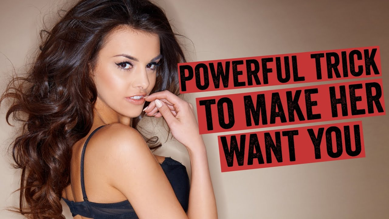 1 powerful trick to make her want you (use with caution!) - youtube