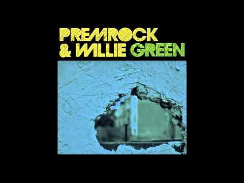 "PremRock & Willie Green - ""How"
