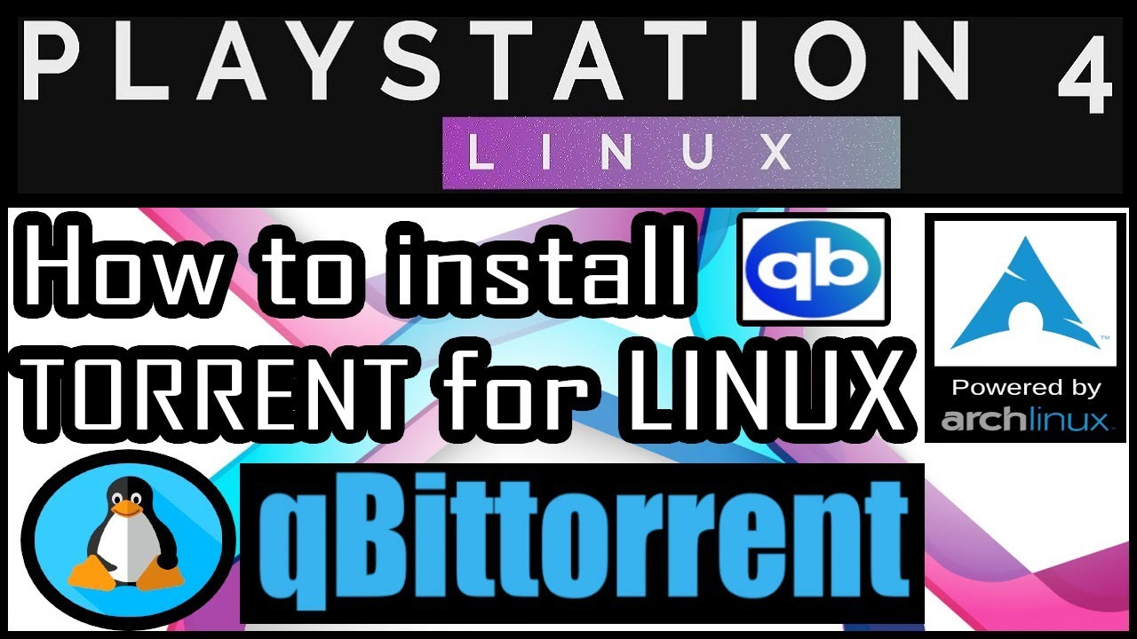 How To Install qBittorrent For Arch Linux | PS4 PRO 5 05 Psxitarch Linux v2  | via PACMAN torrent