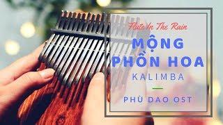 【Kalimba】Mộng Phồn Hoa - Hoàng Linh ✿ 扶摇 - 莫文蔚 ❄ Phù Dao OST