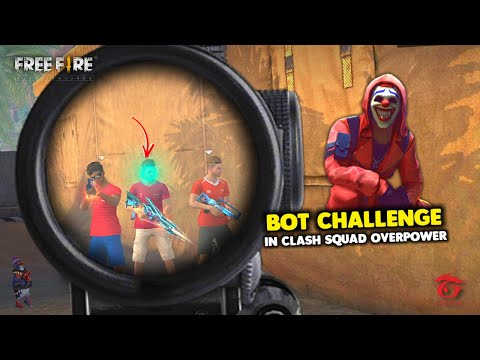 FREE FIRE BOT CHALLENGE IN CLASH SQUAD OVERPOWER GAMEPLAY - GARENA FREE FIRE
