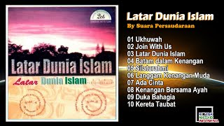 Full Album LATAR DUNIA ISLAM By SUARA PERSAUDARAAN