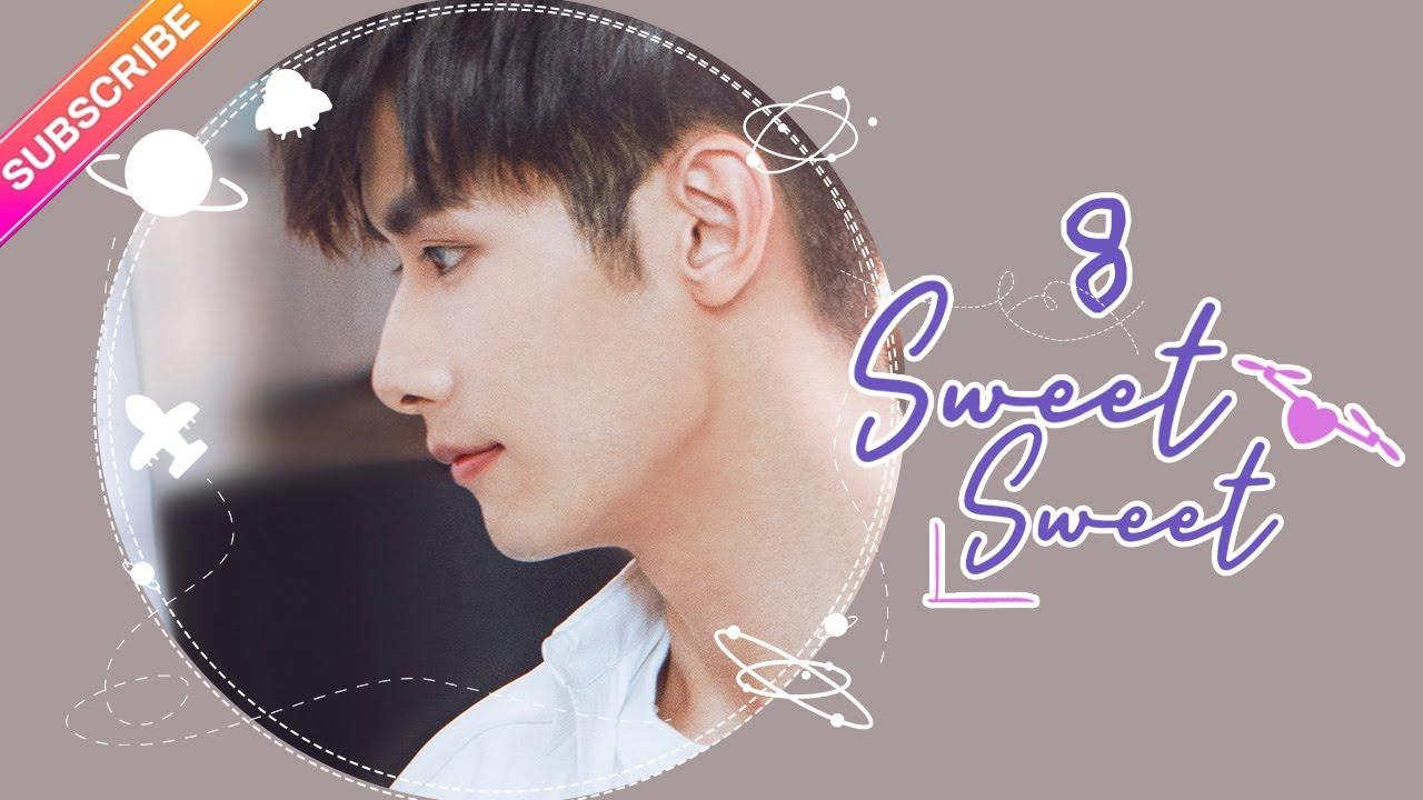 Download 【ENG SUB】Sweet Sweet EP08│Zhao Yiqin, Ding Yiyi│Fresh Drama