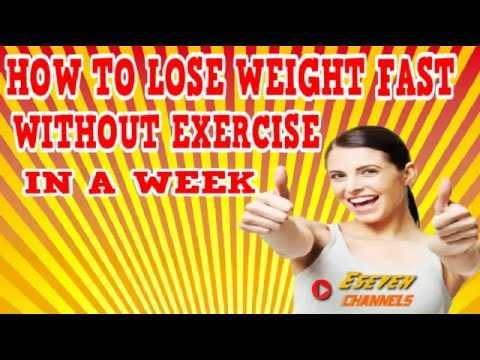 How to lose weight fast without exercise in a week – Best diet for fast weight loss