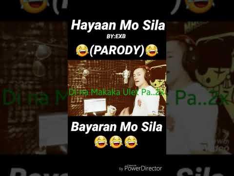 Hayaan Mo Sila by:EXB (PARODY) Bayaran Mo Sila