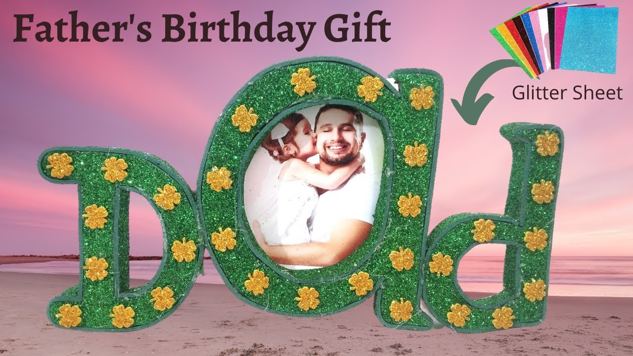 Birthday Gift Ideas For Dad From Daughter Father Birthday Gift Ideas Easy Birthday Gift For Father Youtube