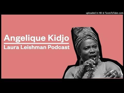 Laura Leishman Podcast - Angelique Kidjo