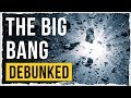 The Big Bang - Debunked (Ex Nihilo Model)
