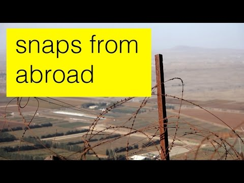Vol. 39: Exploring Israel's border with Syria