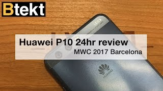 Huawei P10 review: 24hrs in – MWC 2017