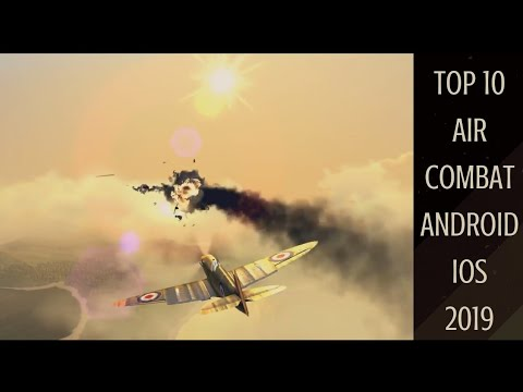 Top 10 Air Combat Android & IOS Games 2019