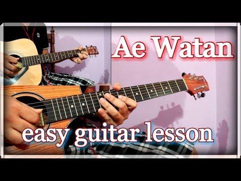 Ae Watan Easy Guitar Lesson - Tabs & Chords | Arijit Singh, Raazi