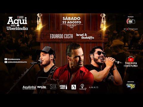#live-aqui-em-uberlândia---eduardo-costa-e-israel-&-rodolffo- -#fiqueemcasa-e-cante-#comigo
