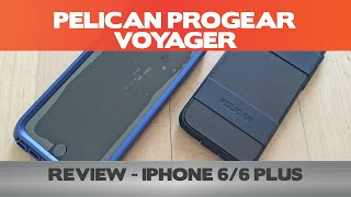 Pelican ProGear Voyager Review - iPhone 6/6 Plus
