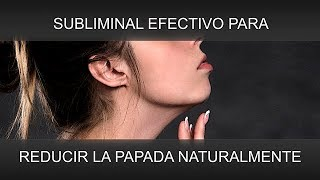 REDUCIR LA PAPADA DE FORMA NATURAL | SuperSubliminaL