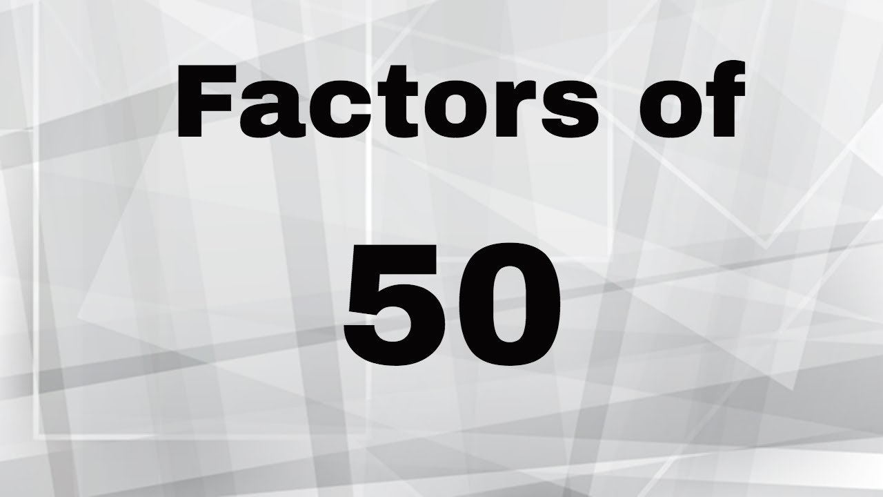 Factors Of 50 Youtube Learn how to calculate factors of 50 and factor pair of 50, how to calculate factoring factors of 50 in pairs. factors of 50