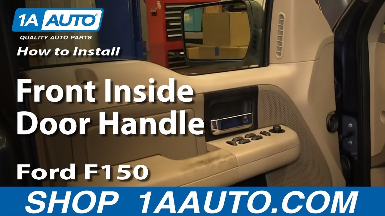 How To Install Replace Front Inside Door Handle 2004 08 Ford F150