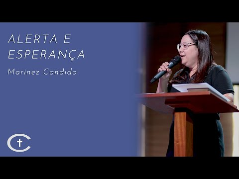 ALERTA E ESPERANÇA | MARINEZ CANDIDO | 06-10-2019