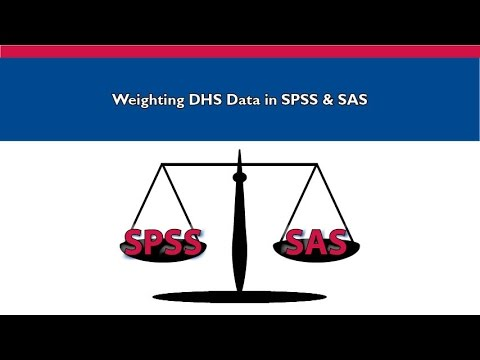 Part IV: Demonstration of How to Weight DHS Data in SPSS & SAS