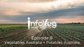 InfoVeg TV Episode 9 | Vegetables Australia and Potatoes Australia