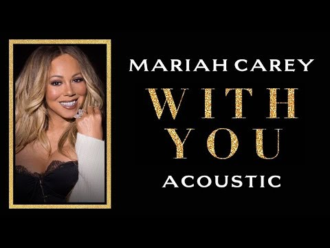 Mariah Carey - With You (Acoustic)