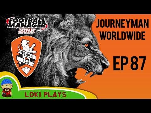 FM18 - Journeyman Worldwide - EP87 - Brisbane Roar - Australia - Football Manager 2018