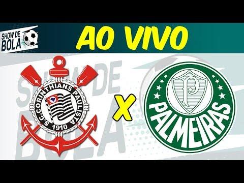 Corinthians x Palmeiras com NARRAÇÃO AO VIVO   Antes, durante e depois!   SHOW DE BOLA (04/08/19)