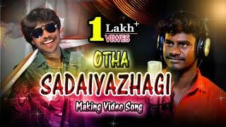 Otha Sadaiyazhagi | Official Making | Album Video Song | Sennakunam Parthiban...