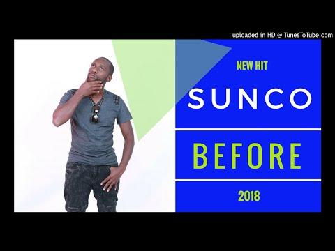Sunco - Before | New Hit 2018| Bolobedu House|