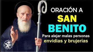 ORACIÓN A SAN BENITO PARA ALEJAR MALAS PERSONAS, ENVIDIAS Y...