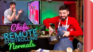 "CHEFS ""REMOTE CONTROLLING"" NORMALS! 