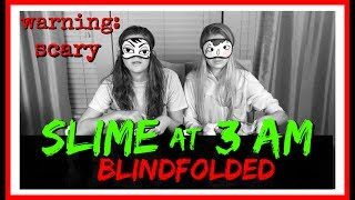DO NOT MAKE SLIME AT 3AM BLINDFOLDED *** SCARY VIDEO*** ||