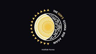 Matilde Nunes - The Sun's Gonna Rise Again [Áudio]