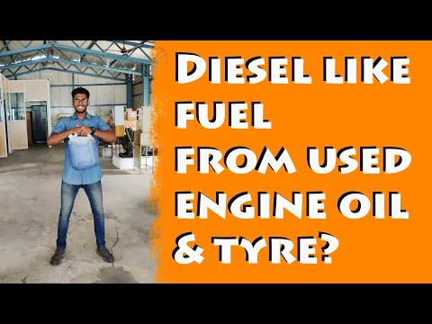 Extracting Diesel like fuel from used Engine Oil and Tyre ?!