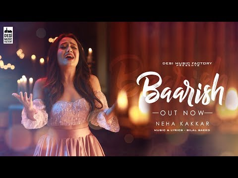 Baarish ( Full Video ) Neha Kakkar| Bilal Saeed| Desi Music Factory