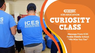 ICES Curiosity Class: We Miss You Too - Fedde Middle School