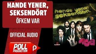 Hande Yener, Seksendört - Öfkem Var - ( Official Audio )