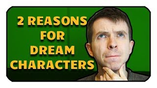 2 Reasons for Spawning Dream Characters (That You Might Not Have Considered)
