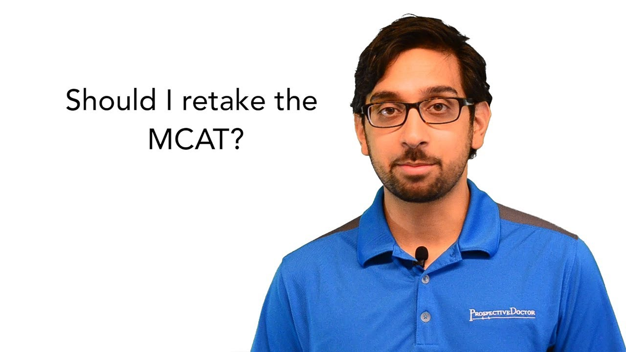 MCAT Retake - is it worth it? - Prospective Doctor