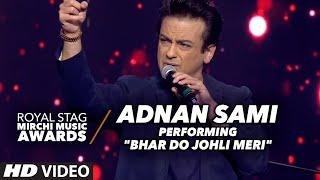 "Gambar cover Adnan Sami Performace on ""BHAR DO JOHLI MERI"" At The Royal Stag Mirchi Music Awards 2016"