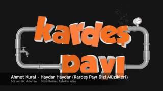 Ahmet Kural   Haydar Haydar Kardeş Payı Dizi Müzikleri  youtube hemen izle hemen dinle