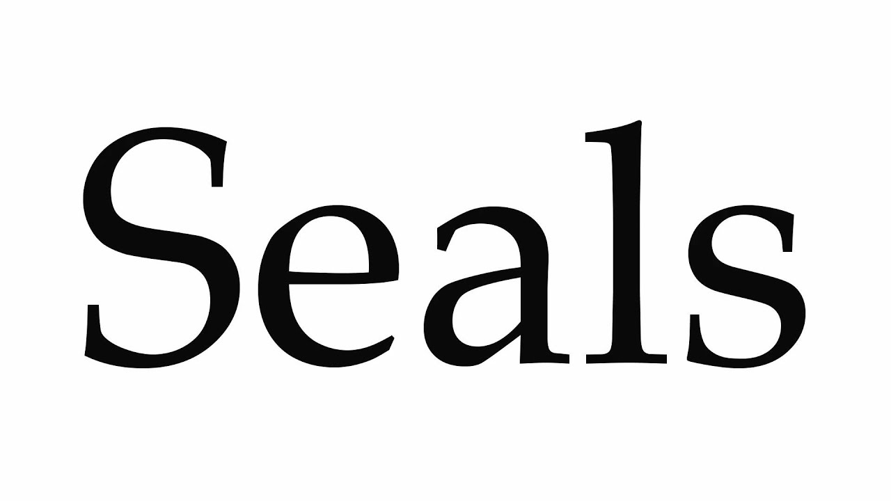 How to Pronounce Seals