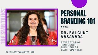 Personal Branding 101 with Dr Falguni Vasavada - The SMB Talks Episode 15