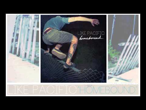 Like Pacific- Homebound
