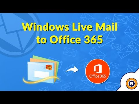 How To Migrate From Windows Live Mail To Office 365 - Import, Export, Move