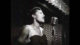 "Billie Holiday, ""I get along without you very well""."