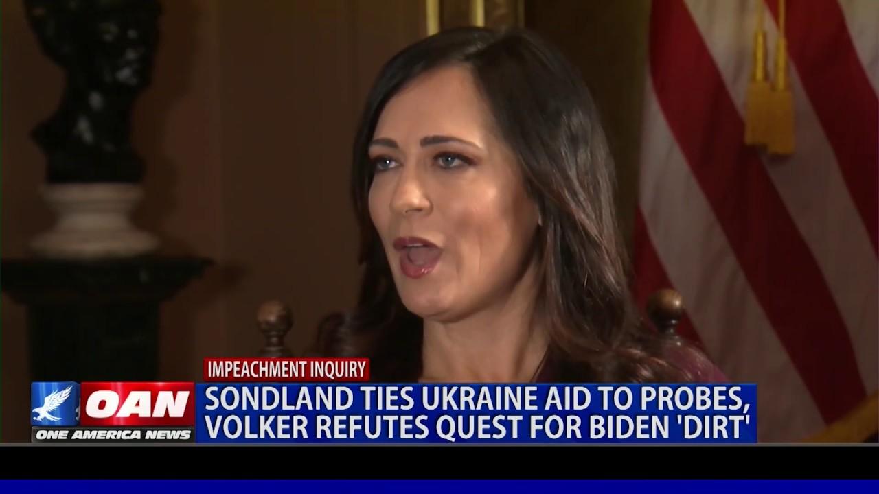 OAN Sondland ties Ukraine aid to probes, Volker refutes quest for Biden 'dirt'